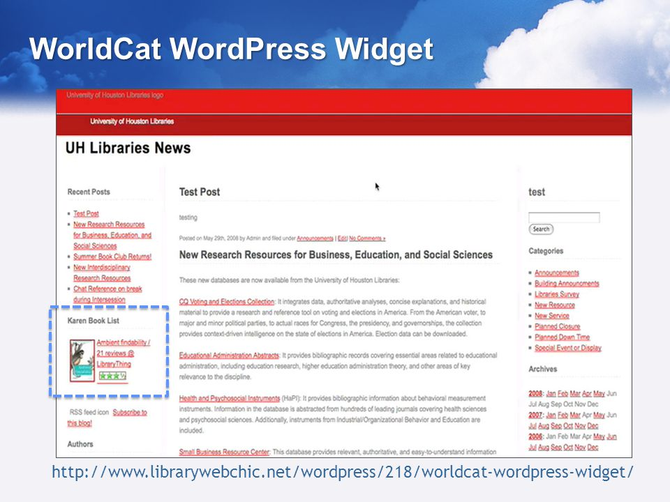 WorldCat WordPress Widget http://www.librarywebchic.net/wordpress/218/worldcat-wordpress-widget/
