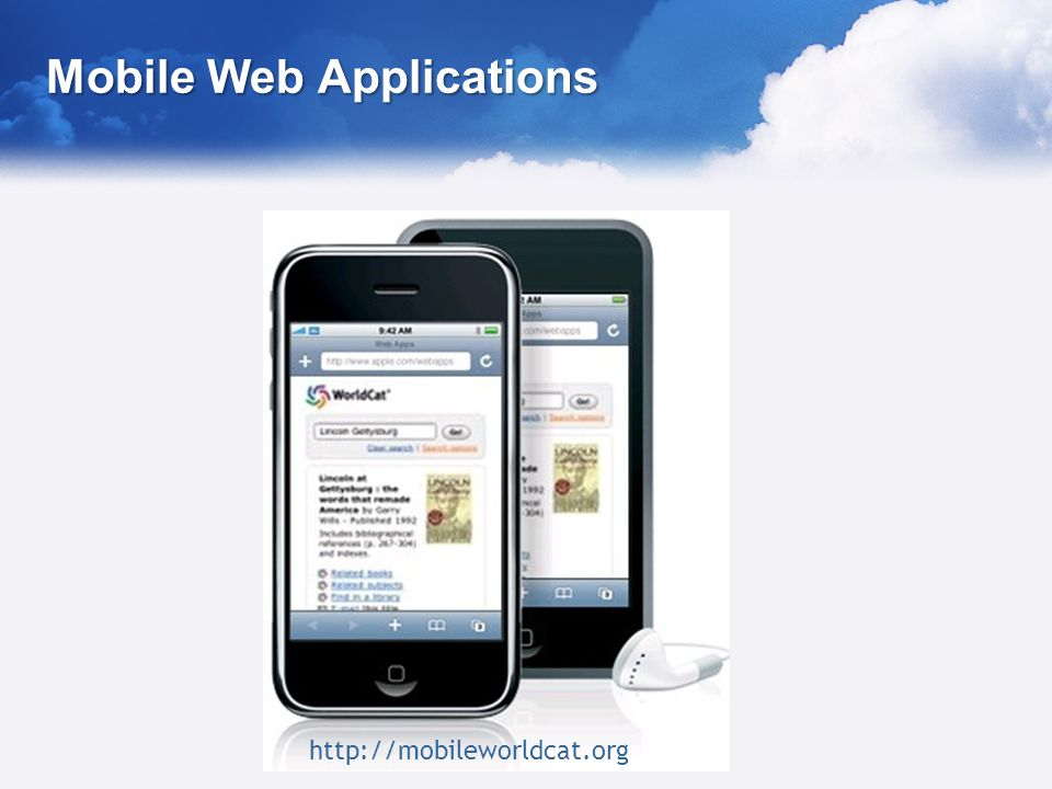 Mobile Web Applications http://mobileworldcat.org