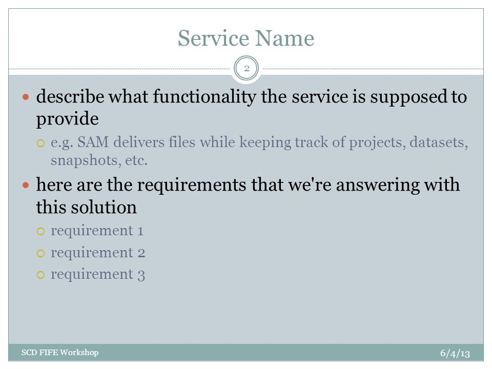 Service Name describe what functionality the service is supposed to provide e.g.