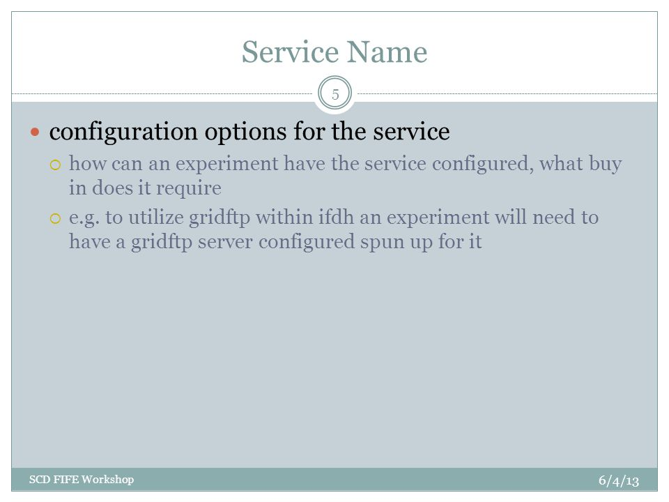 Service Name configuration options for the service how can an experiment have the service configured, what buy in does it require e.g.