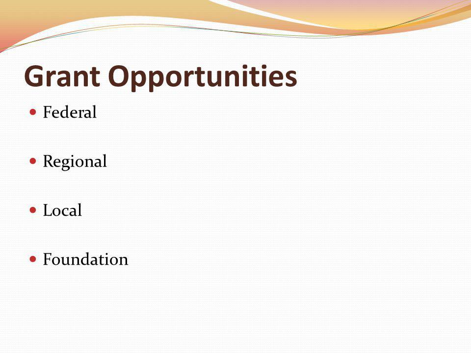 Grant Opportunities Federal Regional Local Foundation