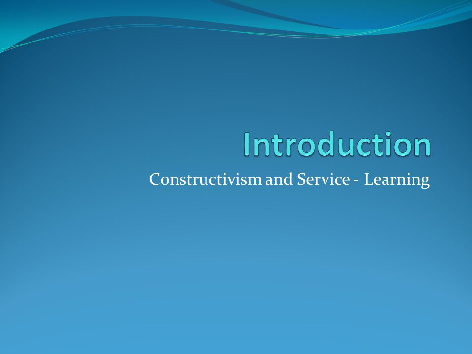 Constructivism and Service - Learning