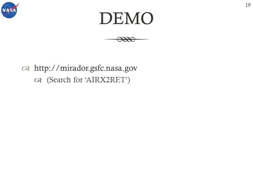 DEMO http://mirador.gsfc.nasa.gov (Search for AIRX2RET) 19