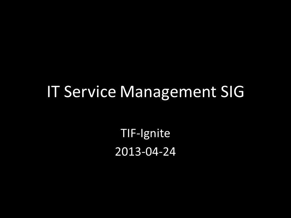 ITSM SIG Goals Service Management, not Technology.