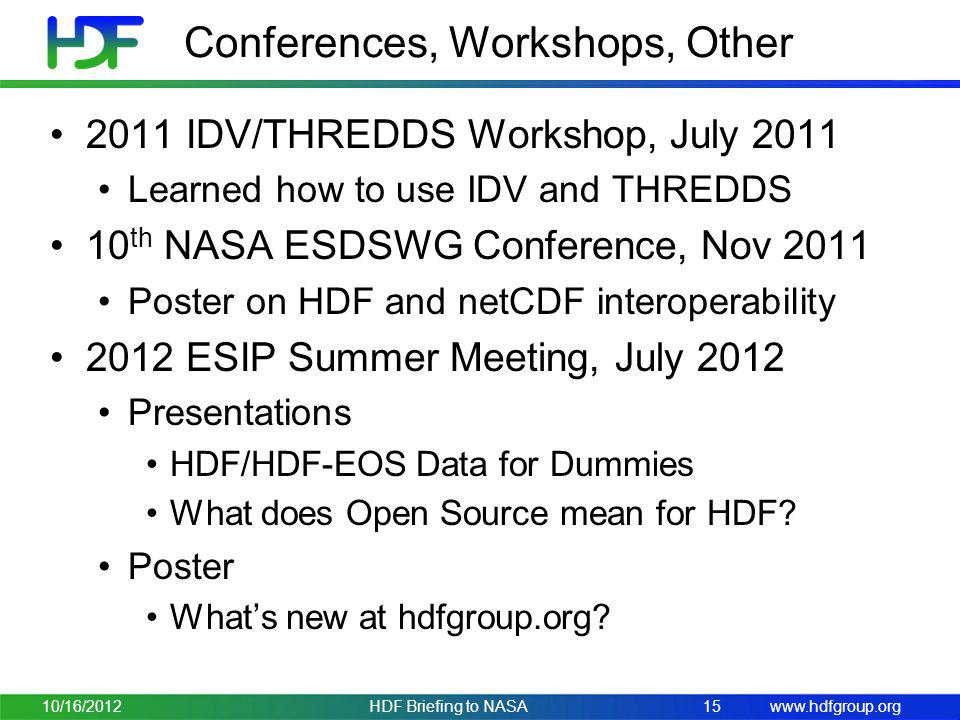 www.hdfgroup.org Conferences, Workshops, Other 2011 IDV/THREDDS Workshop, July 2011 Learned how to use IDV and THREDDS 10 th NASA ESDSWG Conference, N