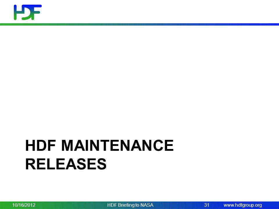 www.hdfgroup.org HDF MAINTENANCE RELEASES 10/16/2012HDF Briefing to NASA31