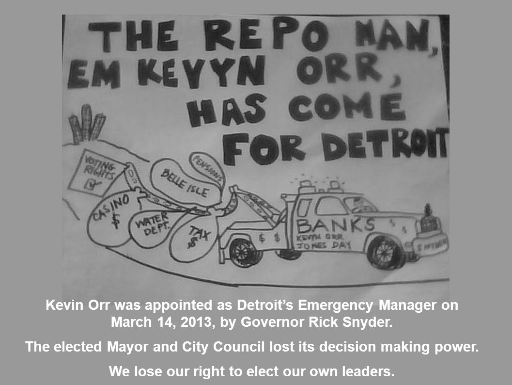 Kevin Orr was appointed as Detroits Emergency Manager on March 14, 2013, by Governor Rick Snyder. The elected Mayor and City Council lost its decision