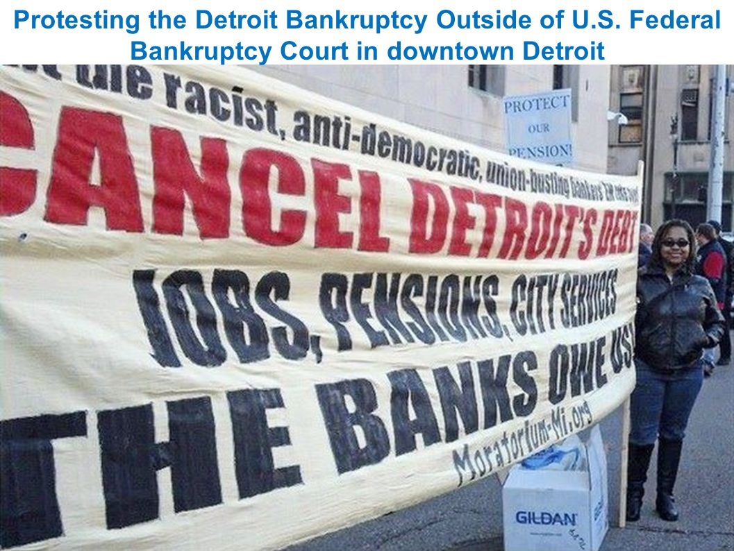 Protesting the Detroit Bankruptcy Outside of U.S. Federal Bankruptcy Court in downtown Detroit
