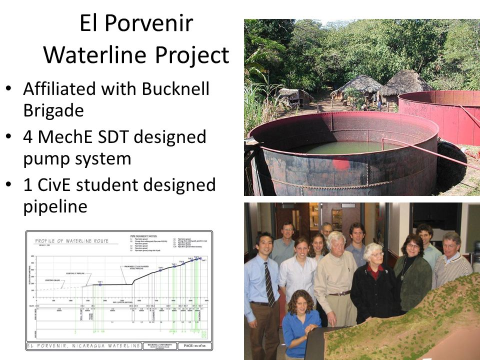 El Porvenir Waterline Project Affiliated with Bucknell Brigade 4 MechE SDT designed pump system 1 CivE student designed pipeline