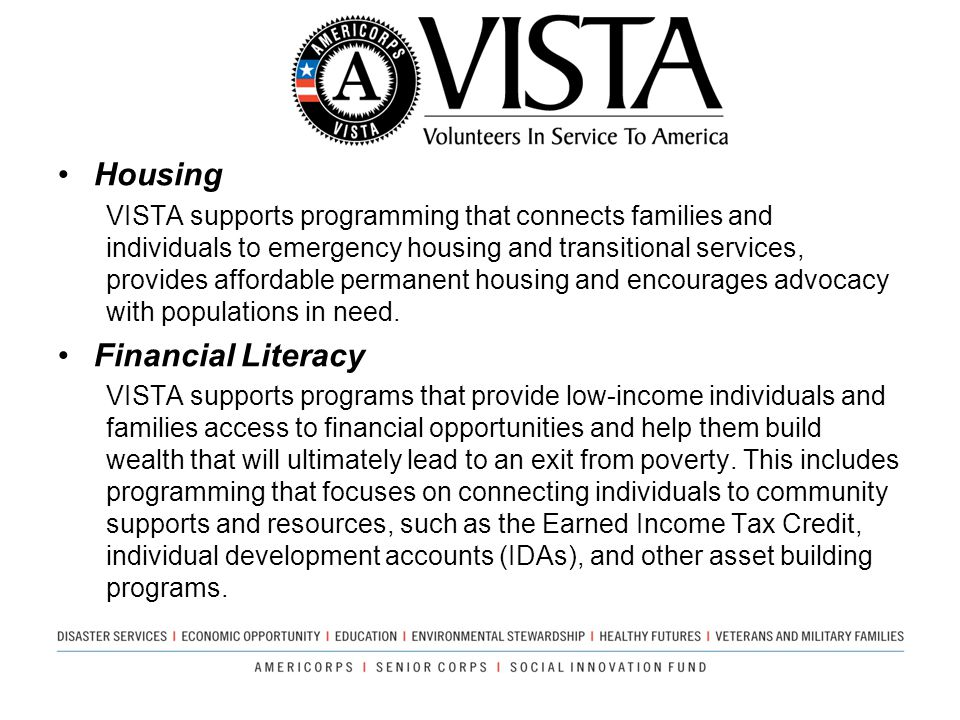 Housing VISTA supports programming that connects families and individuals to emergency housing and transitional services, provides affordable permanen