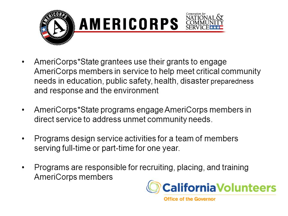 AmeriCorps*State grantees use their grants to engage AmeriCorps members in service to help meet critical community needs in education, public safety,