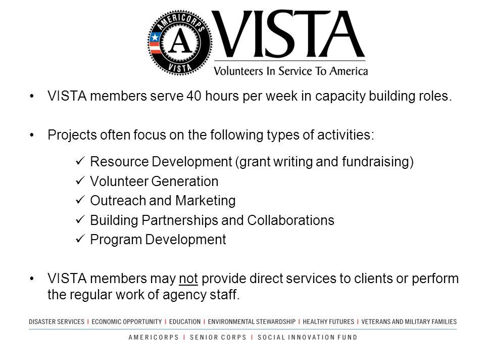 VISTA members serve 40 hours per week in capacity building roles. Projects often focus on the following types of activities: Resource Development (gra