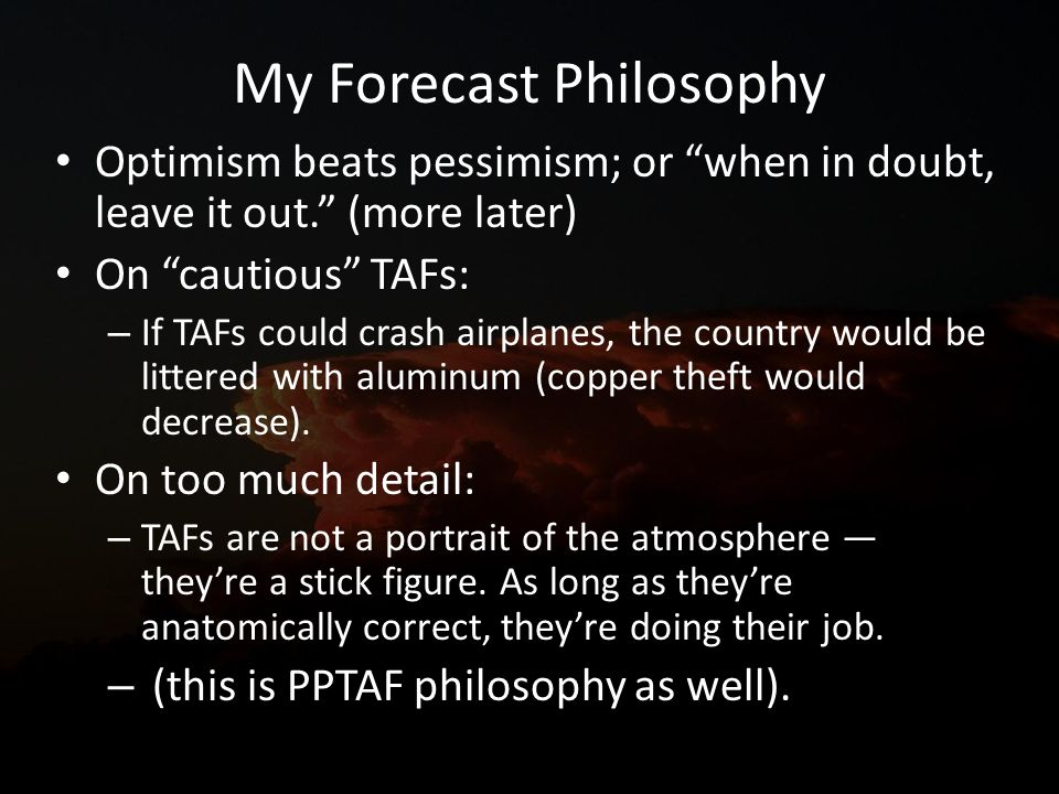 My Forecast Philosophy Optimism beats pessimism; or when in doubt, leave it out.