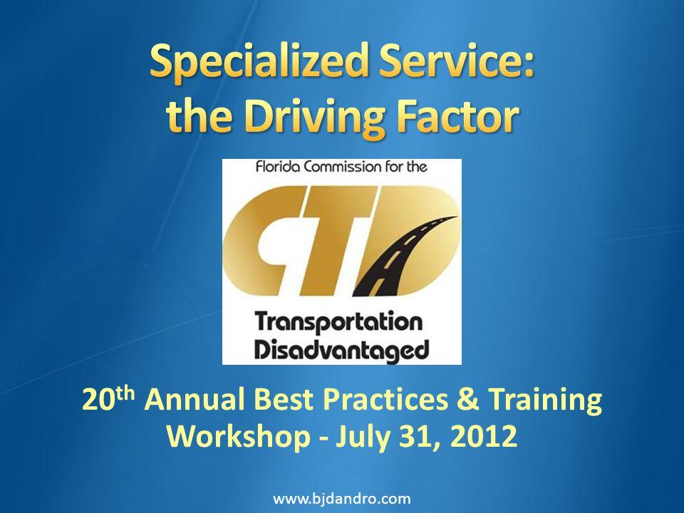 20 th Annual Best Practices & Training Workshop - July 31, 2012 www.bjdandro.com