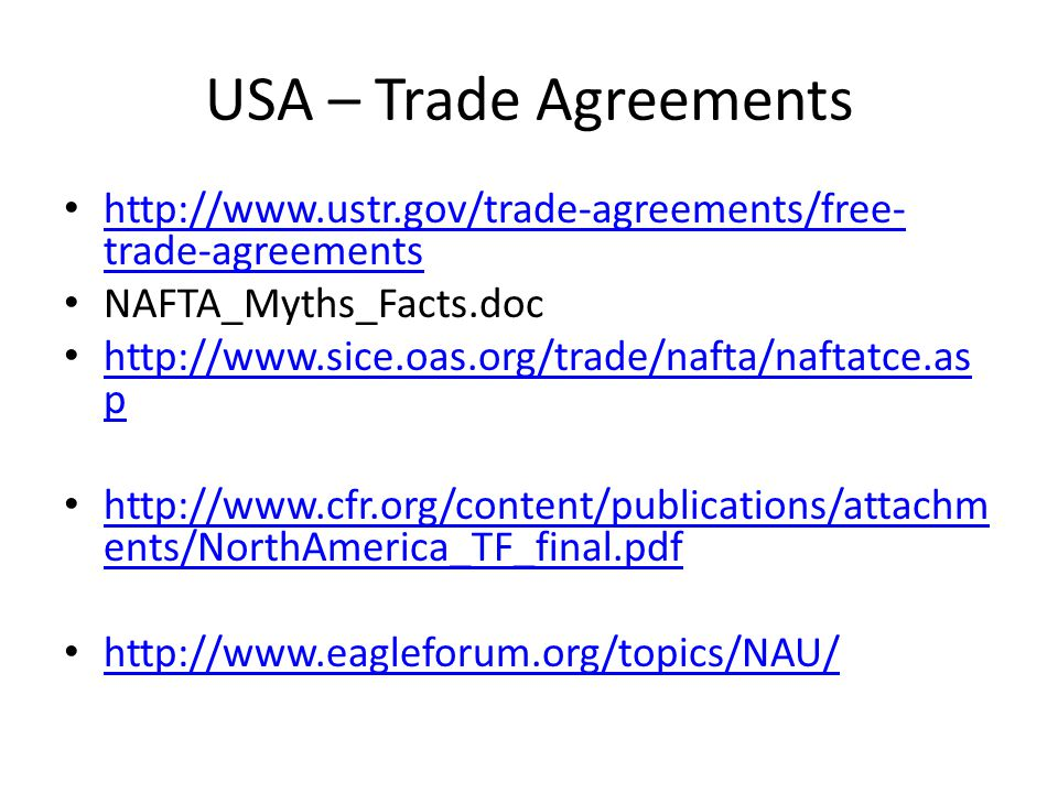 USA – Trade Agreements http://www.ustr.gov/trade-agreements/free- trade-agreements http://www.ustr.gov/trade-agreements/free- trade-agreements NAFTA_M