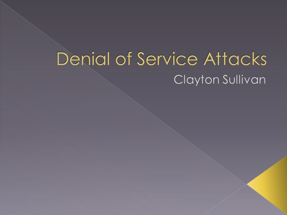 Denial of Service Attack History What is a Denial of Service Attack.