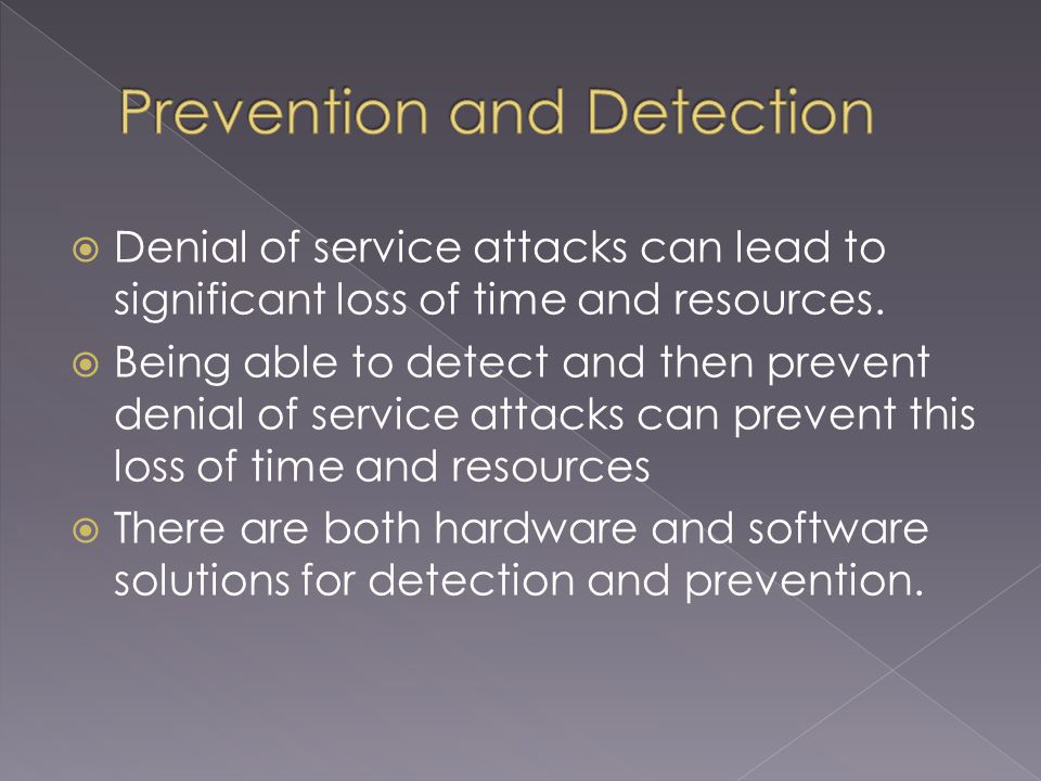 Denial of service attacks can lead to significant loss of time and resources.