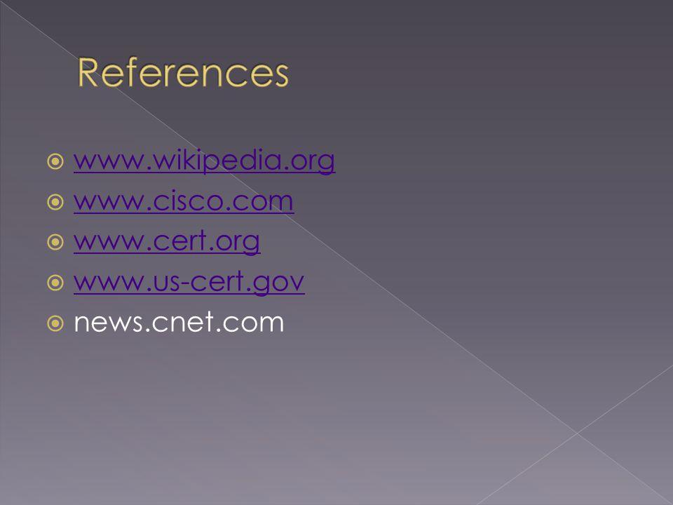www.wikipedia.org www.cisco.com www.cert.org www.us-cert.gov news.cnet.com