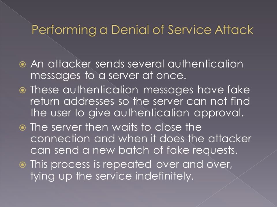 An attacker sends several authentication messages to a server at once.