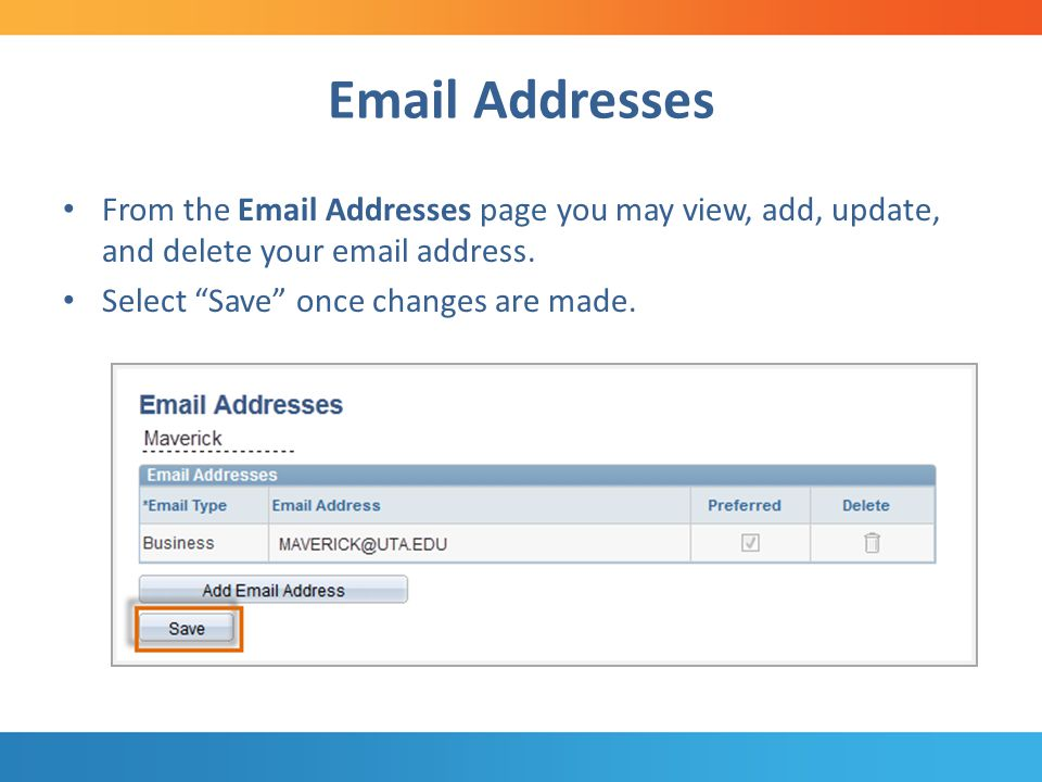 Email Addresses From the Email Addresses page you may view, add, update, and delete your email address.