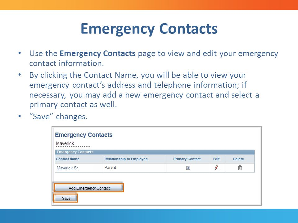 Emergency Contacts Use the Emergency Contacts page to view and edit your emergency contact information.