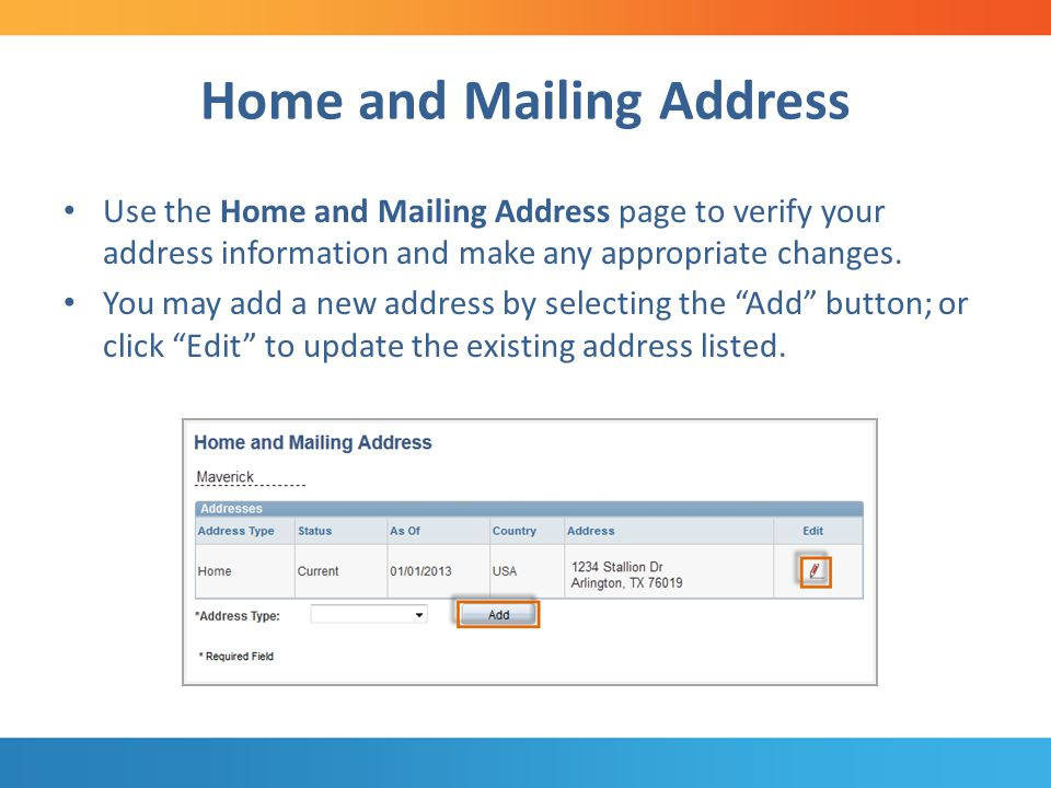 Home and Mailing Address Use the Home and Mailing Address page to verify your address information and make any appropriate changes.