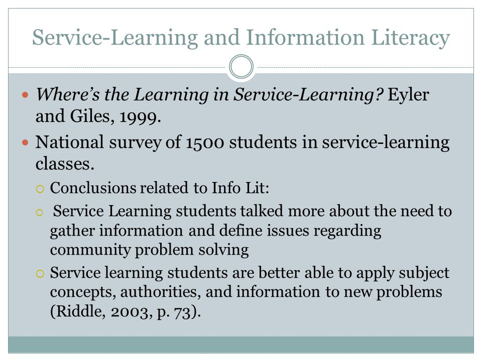 Service-Learning and Information Literacy Wheres the Learning in Service-Learning.