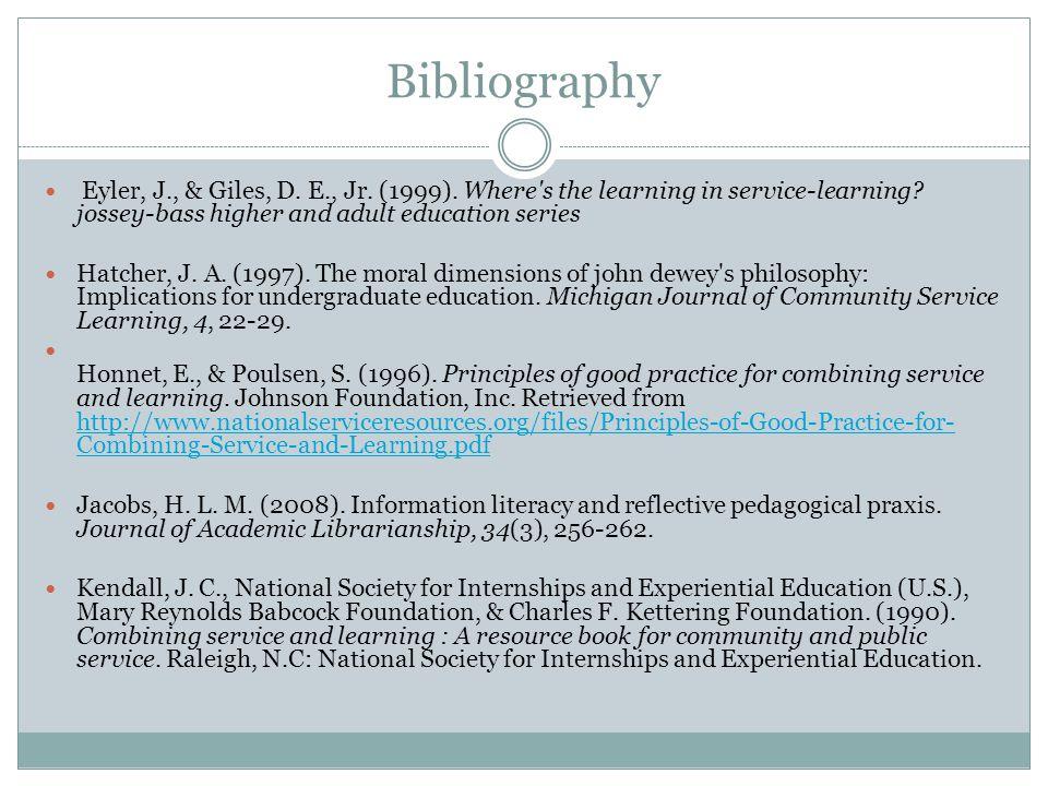 Bibliography Eyler, J., & Giles, D. E., Jr. (1999).