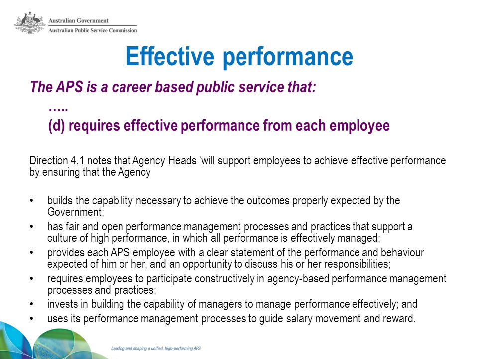 Effective performance The APS is a career based public service that: …..