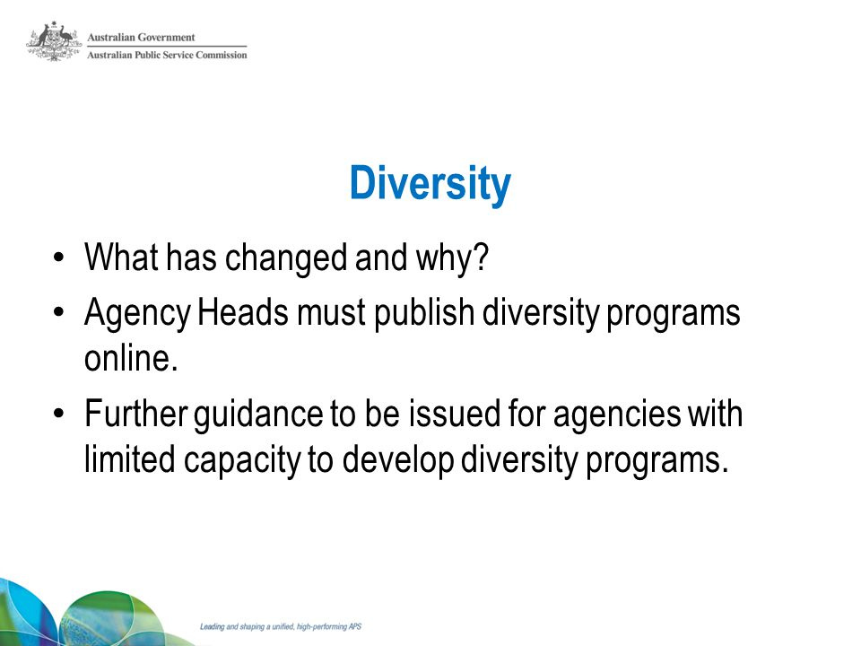 Diversity What has changed and why. Agency Heads must publish diversity programs online.