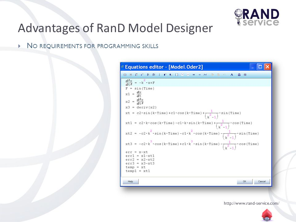 http://www.rand-service.com/ Advantages of RanD Model Designer N O REQUIREMENTS FOR PROGRAMMING SKILLS