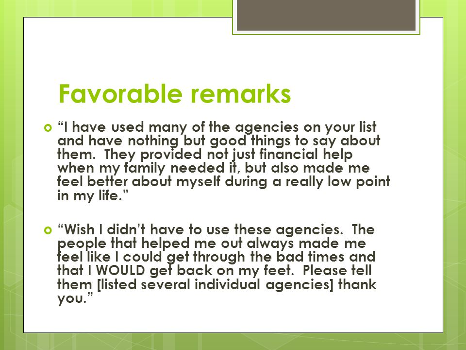 Favorable remarks I have used many of the agencies on your list and have nothing but good things to say about them.
