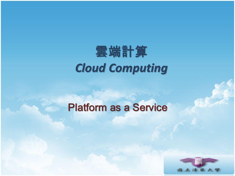Cloud Computing Cloud Computing Platform as a Service