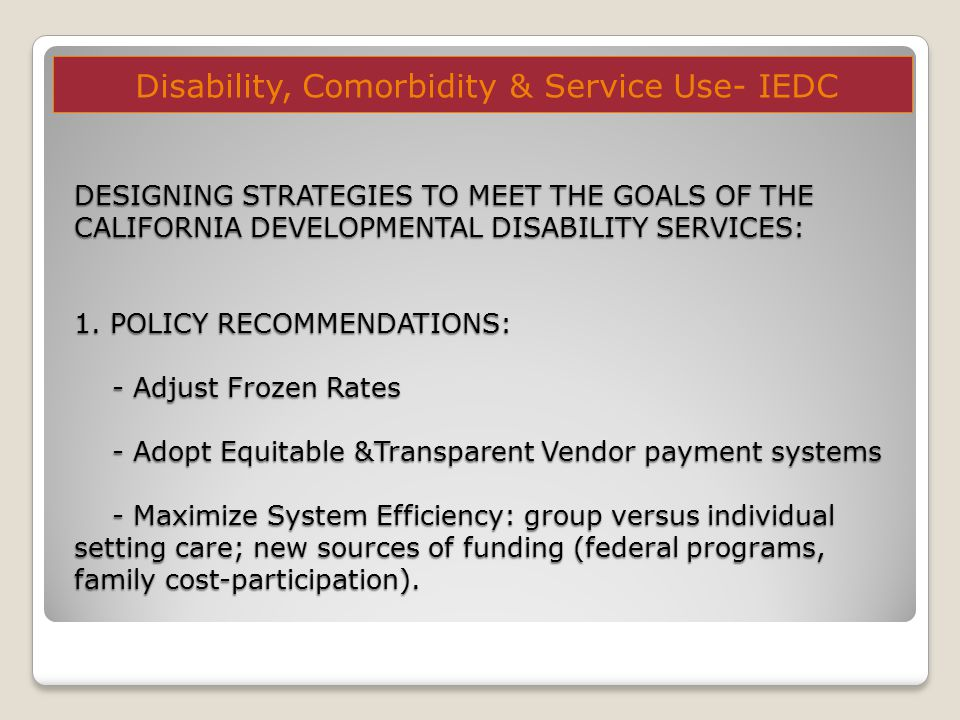 DESIGNING STRATEGIES TO MEET THE GOALS OF THE CALIFORNIA DEVELOPMENTAL DISABILITY SERVICES: 1.