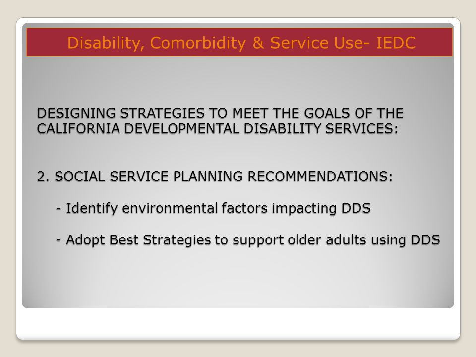 DESIGNING STRATEGIES TO MEET THE GOALS OF THE CALIFORNIA DEVELOPMENTAL DISABILITY SERVICES: 2.
