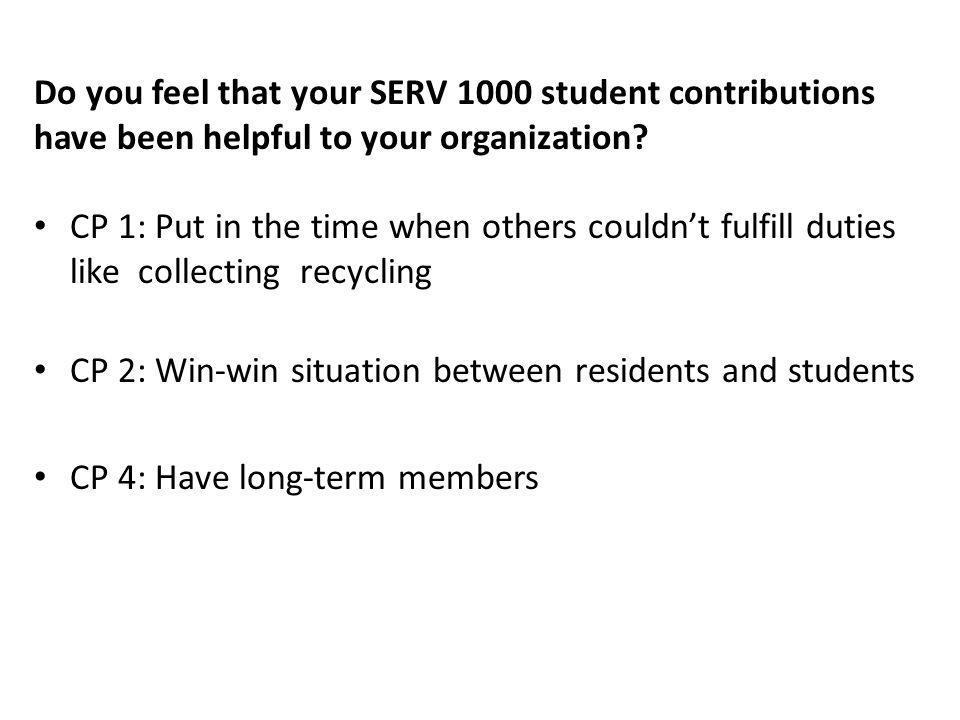Do you feel that your SERV 1000 student contributions have been helpful to your organization.