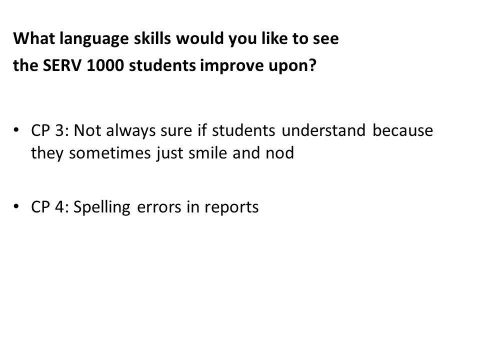 What language skills would you like to see the SERV 1000 students improve upon.