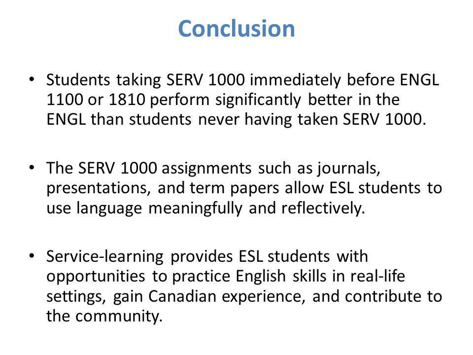 Conclusion Students taking SERV 1000 immediately before ENGL 1100 or 1810 perform significantly better in the ENGL than students never having taken SERV 1000.