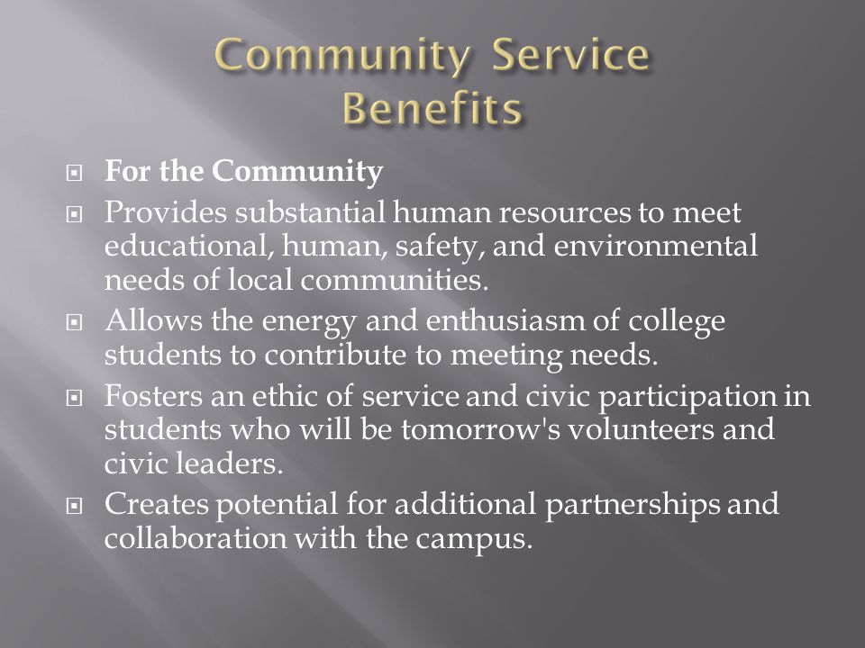 For the Community Provides substantial human resources to meet educational, human, safety, and environmental needs of local communities.