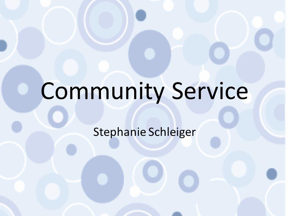 Community Service Stephanie Schleiger