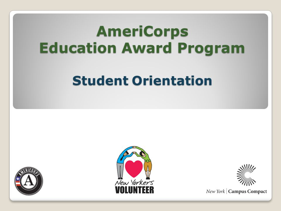 AmeriCorps Education Award Program Student Orientation