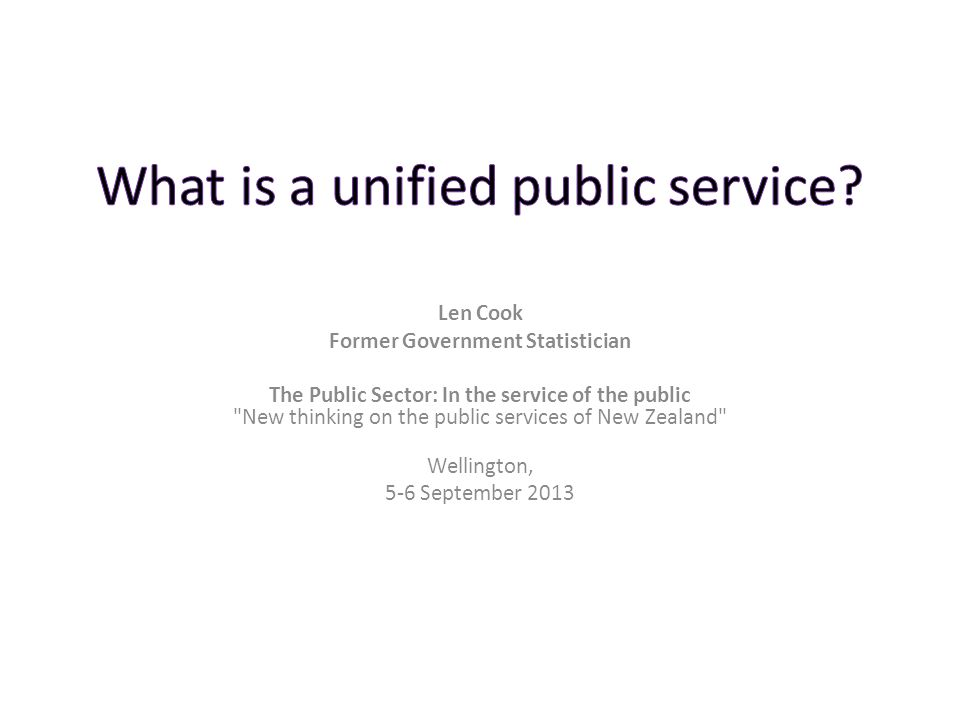 Len Cook Former Government Statistician The Public Sector: In the service of the public