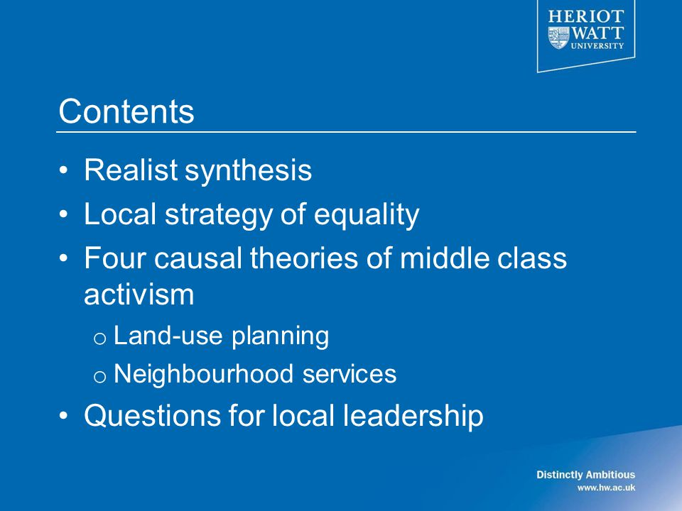 Contents Realist synthesis Local strategy of equality Four causal theories of middle class activism o Land-use planning o Neighbourhood services Questions for local leadership