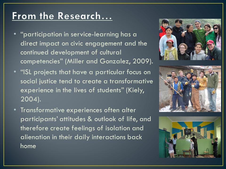 participation in service-learning has a direct impact on civic engagement and the continued development of cultural competencies (Miller and Gonzalez, 2009).