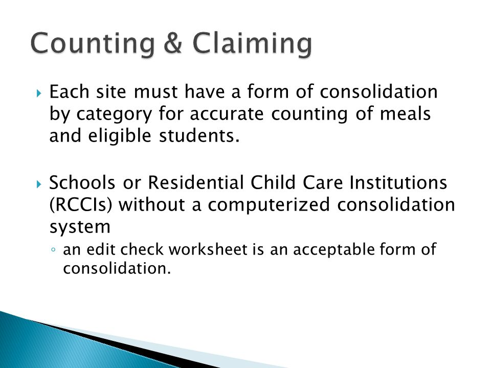 Each site must have a form of consolidation by category for accurate counting of meals and eligible students.