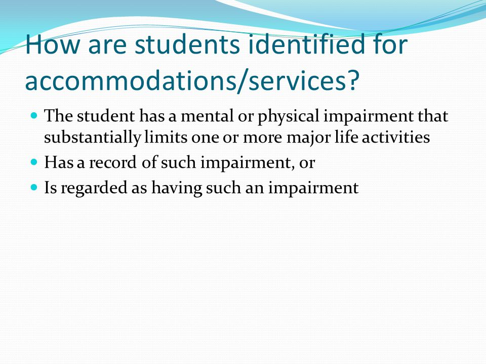 How are students identified for accommodations/services.