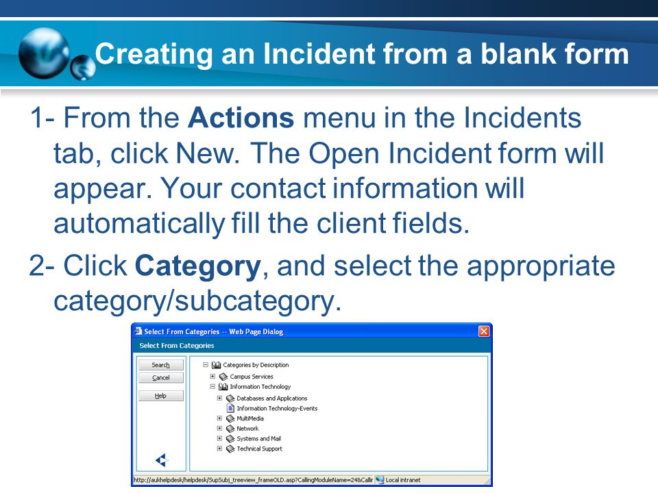 1- From the Actions menu in the Incidents tab, click New. The Open Incident form will appear. Your contact information will automatically fill the cli