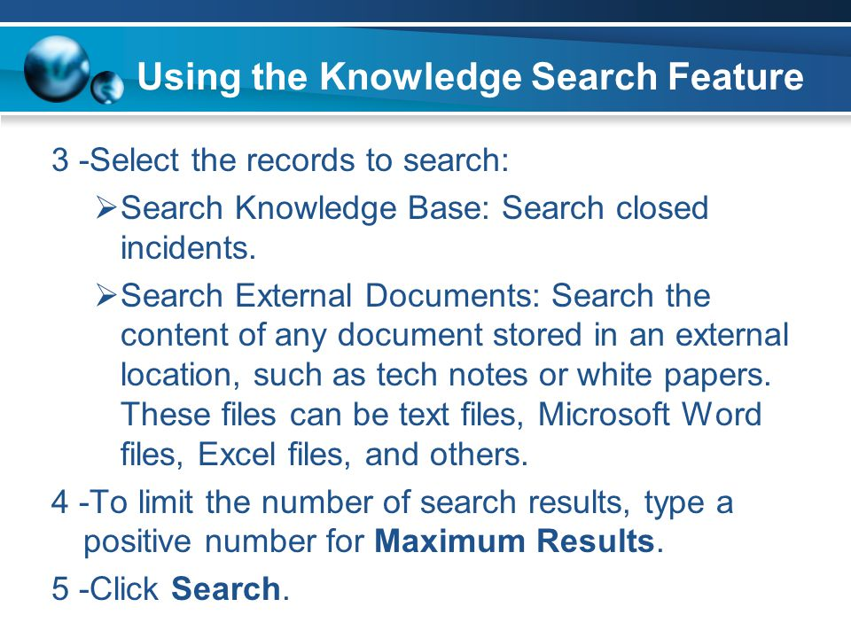 3 -Select the records to search: Search Knowledge Base: Search closed incidents. Search External Documents: Search the content of any document stored
