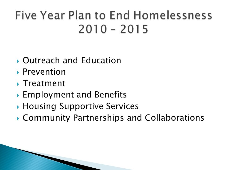 Outreach and Education Prevention Treatment Employment and Benefits Housing Supportive Services Community Partnerships and Collaborations