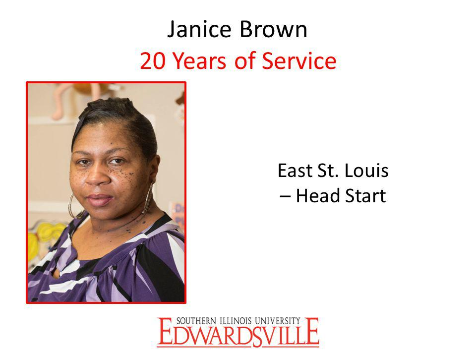 Janice Brown 20 Years of Service East St. Louis – Head Start